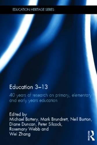 Education 3-13: 40 Years of Research on Primary, Elementary and Early Years Education - Education Heritage (Hardback)