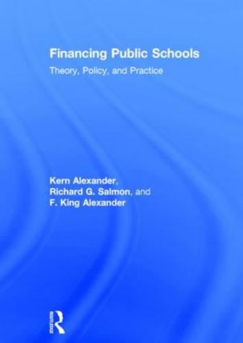 Financing Public Schools: Theory, Policy, and Practice (Hardback)
