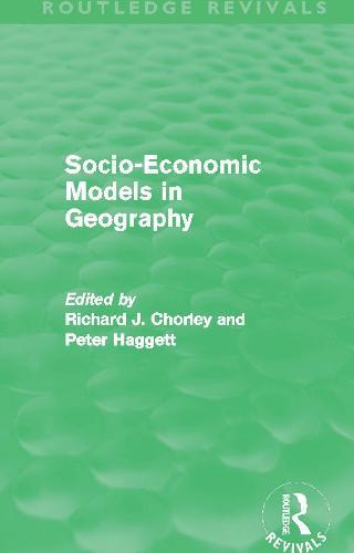 Socio-Economic Models in Geography (Hardback)