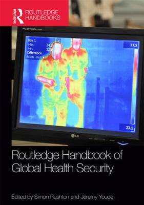 Routledge Handbook of Global Health Security (Hardback)