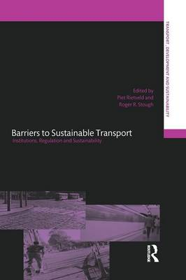 Barriers to Sustainable Transport: Institutions, Regulation and Sustainability - Transport, Development and Sustainability Series (Paperback)