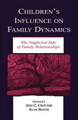 Children's Influence on Family Dynamics: The Neglected Side of Family Relationships - Penn State University Family Issues Symposia Series (Paperback)