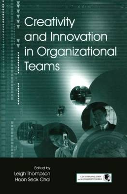 Creativity and Innovation in Organizational Teams - Organization and Management Series (Paperback)