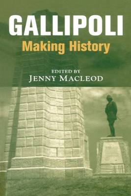 Gallipoli: Making History - Military History and Policy (Paperback)