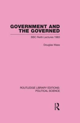 Government and the Governed (Routledge Library Editions: Political Science Volume 13) (Paperback)