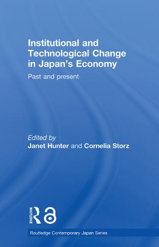 Institutional and Technological Change in Japan's Economy: Past and Present - Routledge Contemporary Japan Series (Paperback)