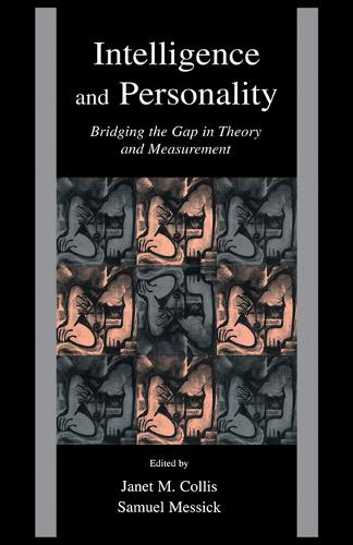 Intelligence and Personality: Bridging the Gap in Theory and Measurement (Paperback)