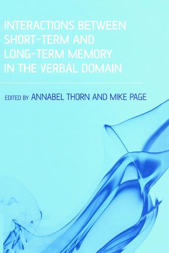 Interactions Between Short-Term and Long-Term Memory in the Verbal Domain (Paperback)