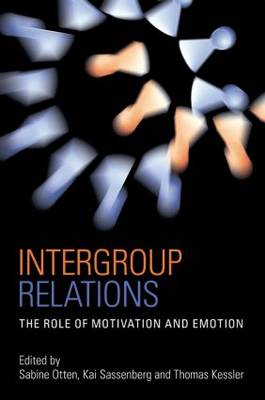 Intergroup Relations: The Role of Motivation and Emotion (A Festschrift for Amelie Mummendey) - Psychology Press Festschrift Series (Paperback)
