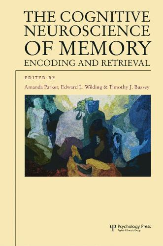 The Cognitive Neuroscience of Memory: Encoding and Retrieval - Studies in Cognition (Paperback)