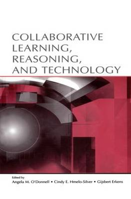 Collaborative Learning, Reasoning, and Technology - Rutgers Invitational Symposium on Education Series (Paperback)