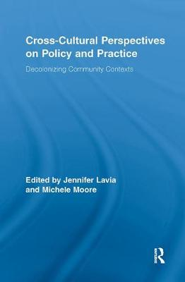 Cross-Cultural Perspectives on Policy and Practice: Decolonizing Community Contexts - Routledge Research in Education (Paperback)
