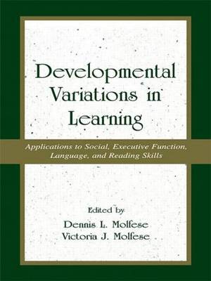 Developmental Variations in Learning: Applications to Social, Executive Function, Language, and Reading Skills (Paperback)