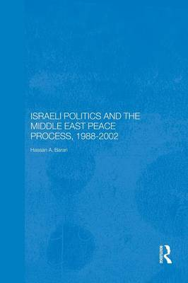 Israeli Politics and the Middle East Peace Process, 1988-2002 - Durham Modern Middle East and Islamic World Series (Paperback)