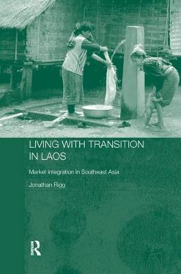 Living with Transition in Laos: Market Intergration in Southeast Asia - Routledge Contemporary Southeast Asia Series (Paperback)