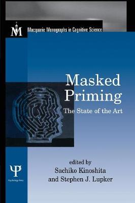 Masked Priming: The State of the Art - Macquarie Monographs in Cognitive Science (Paperback)