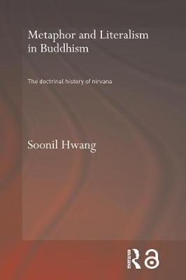 Metaphor and Literalism in Buddhism: The Doctrinal History of Nirvana (Paperback)