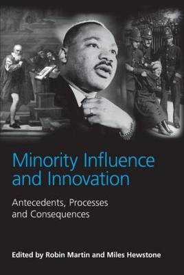 Minority Influence and Innovation: Antecedents, Processes and Consequences (Paperback)