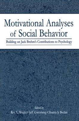 Motivational Analyses of Social Behavior: Building on Jack Brehm's Contributions to Psychology (Paperback)