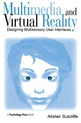 Multimedia and Virtual Reality: Designing Multisensory User Interfaces (Paperback)