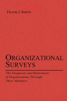 Organizational Surveys: The Diagnosis and Betterment of Organizations Through Their Members - Applied Psychology Series (Paperback)