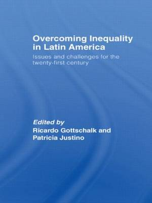 Overcoming Inequality in Latin America: Issues and Challenges for the 21st Century - Routledge Studies in Development Economics (Paperback)