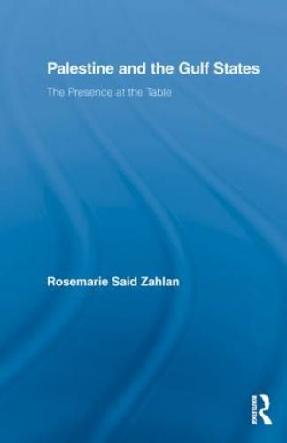 Palestine and the Gulf States: The Presence at the Table - Middle East Studies: History, Politics & Law (Paperback)