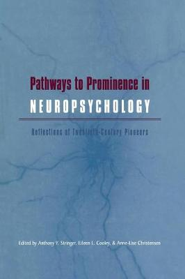 Pathways to Prominence in Neuropsychology: Reflections of Twentieth-Century Pioneers (Paperback)