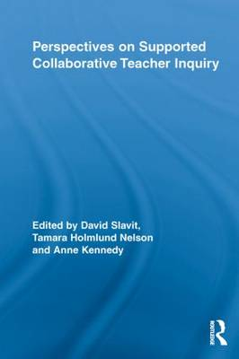 Perspectives on Supported Collaborative Teacher Inquiry - Routledge Research in Education (Paperback)