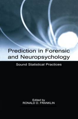 Prediction in Forensic and Neuropsychology: Sound Statistical Practices (Paperback)