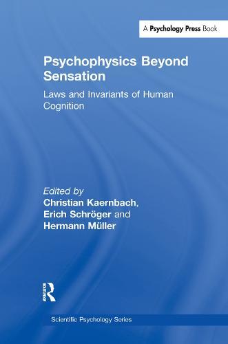 Psychophysics Beyond Sensation: Laws and Invariants of Human Cognition - Scientific Psychology Series (Paperback)