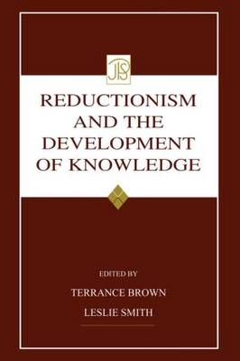Reductionism and the Development of Knowledge - Jean Piaget Symposia Series (Paperback)