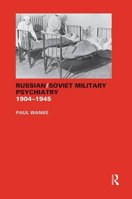 Russian/Soviet Military Psychiatry 1904-1945 (Paperback)