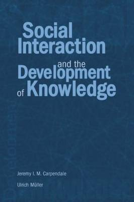 Social Interaction and the Development of Knowledge (Paperback)