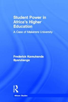 Student Power in Africa's Higher Education: A Case of Makerere University - African Studies (Paperback)