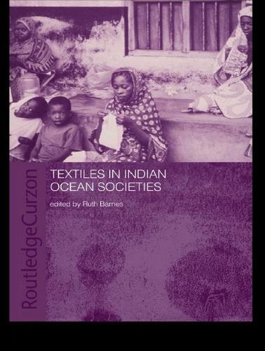 Textiles in Indian Ocean Societies - Routledge Indian Ocean Series (Paperback)