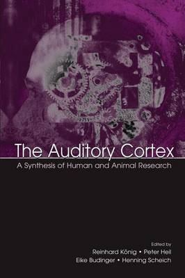 The Auditory Cortex: A Synthesis of Human and Animal Research (Paperback)