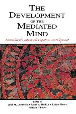 The Development of the Mediated Mind: Sociocultural Context and Cognitive Development (Paperback)