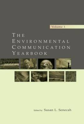 The Environmental Communication Yearbook: Volume 1 (Paperback)