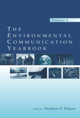 The Environmental Communication Yearbook: Volume 3 (Paperback)