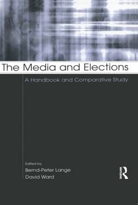 The Media and Elections: A Handbook and Comparative Study - European Institute for the Media Series (Paperback)