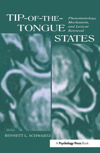 Tip-of-the-tongue States: Phenomenology, Mechanism, and Lexical Retrieval (Paperback)