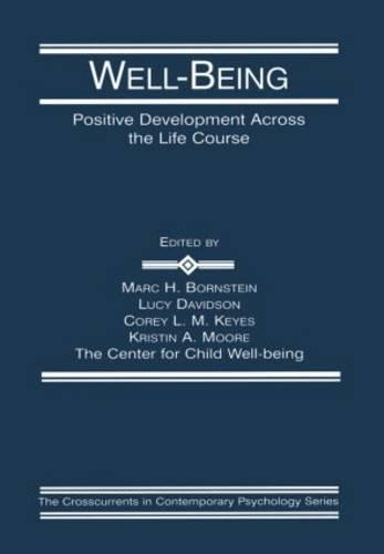 Well-Being: Positive Development Across the Life Course - Crosscurrents in Contemporary Psychology Series (Paperback)
