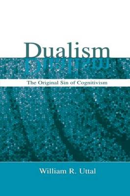 Dualism: The Original Sin of Cognitivism (Paperback)