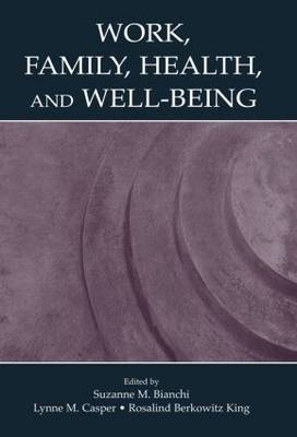 Work, Family, Health, and Well-Being (Paperback)