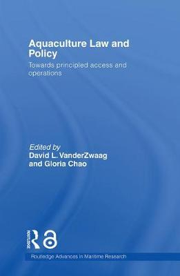 Aquaculture Law and Policy: Towards principled access and operations - Routledge Advances in Maritime Research (Paperback)