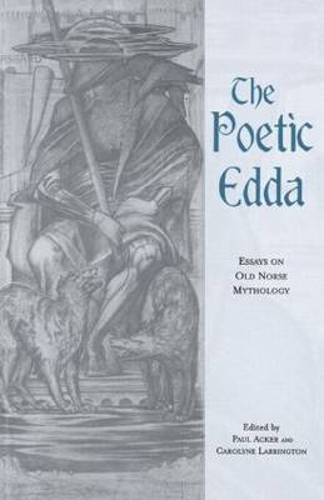 The Poetic Edda: Essays on Old Norse Mythology - Garland Medieval Casebooks (Paperback)