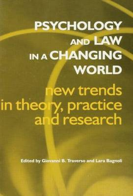 Psychology and Law in a Changing World: New Trends in Theory, Practice and Research (Paperback)