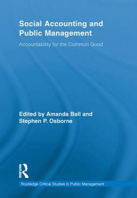 Social Accounting and Public Management: Accountability for the Public Good - Routledge Critical Studies in Public Management (Paperback)
