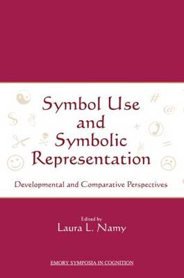 Symbol Use and Symbolic Representation: Developmental and Comparative Perspectives - Emory Cognition Project Series (Paperback)